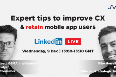 Live with GSMA: Expert Tips to Improve CX and Retain Mobile App Users
