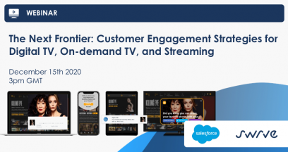 Webinar: The Next Frontier: Customer Engagement Strategies for Digital TV, On-demand TV, and Streaming