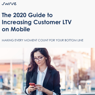 The 2020 Guide to Increasing Customer LTV on Mobile